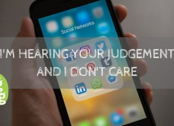 Social Media Icons on a mobile phone overlaid with text saying I'm hearing your judgement and I don't care